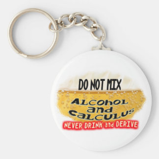 DON'T MIX ALCOLHOL & CALCULUS  NO DRINK AND DERIVE KEY RING