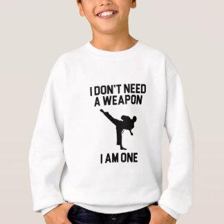 Don't Need a Weapon Sweatshirt