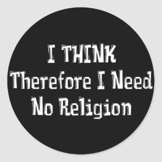 Don't Need Religion Round Sticker