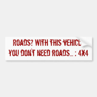 Don't need roads bumper sticker