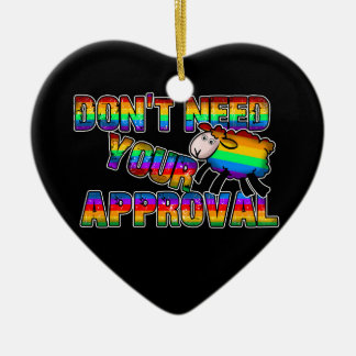 Dont need your approval ceramic ornament