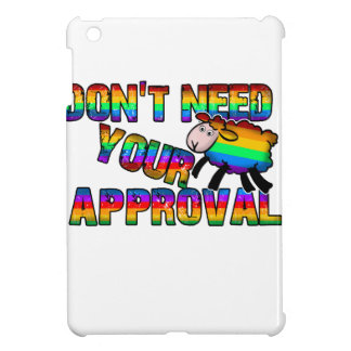 Dont need your approval iPad mini case