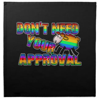 Dont need your approval napkin