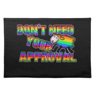 Dont need your approval placemat