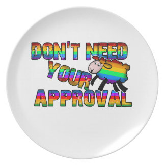Dont need your approval plate