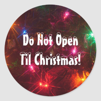 Don't Open Til Christmas Lights Round Sticker