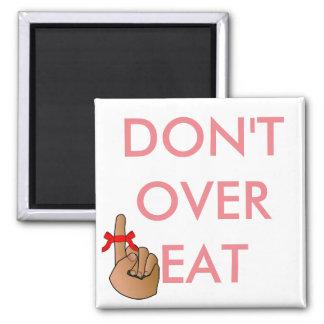DONT OVER EAT, DIET HELPER REFRIGERATOR MAGNET
