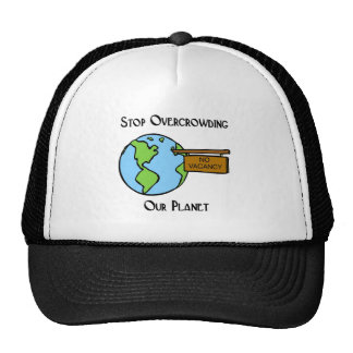 Don't overcrowd our planet! mesh hats