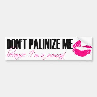 Don't Palinize Me (lipstick) Bumper Sticker