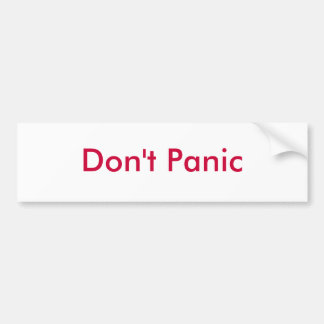 Don't Panic - Customized Bumper Sticker