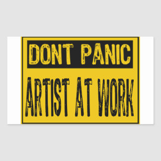 Don't Panic Sign- Artist At Work - Yellow/Black Rectangular Sticker