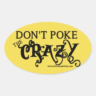 Don't Poke The Crazy Large Oval Sticker