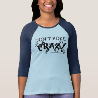 Don't Poke the Crazy T-Shirt