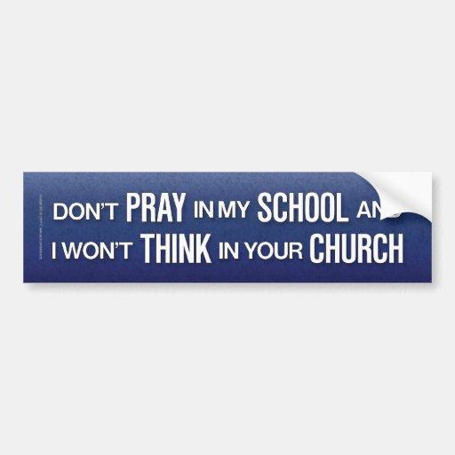 Don't pray in my school bumper sticker