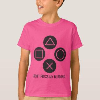 Don't Press My Buttons T-Shirt