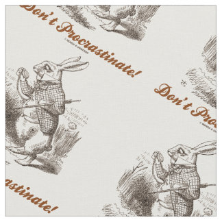 Don't Procrastinate Wonderland White Rabbit Advice Fabric