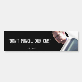 """""""Don't Punch... Our Car"""" Bumper Sticker"""