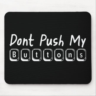 dont push my buttons (black) mouse pad