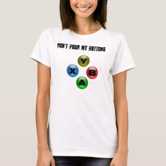 Don't Push My Buttons (Girl Gamer FTW) T-Shirt