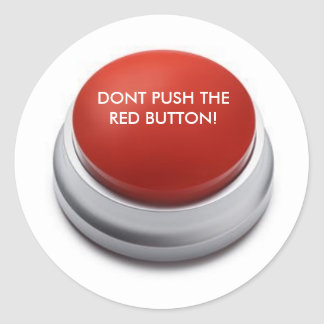 DONT PUSH THE RED BUTTON! CLASSIC ROUND STICKER