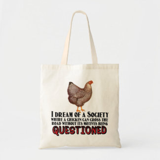 Don't Question the Chicken Tote Bag