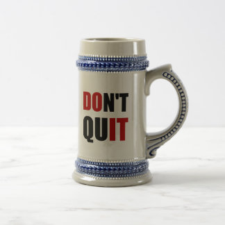Dont Quit Do It Beer Steins