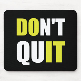 Dont Quit Do It Mouse Pad