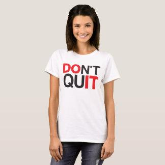 Don't Quit (Do It) T-Shirt