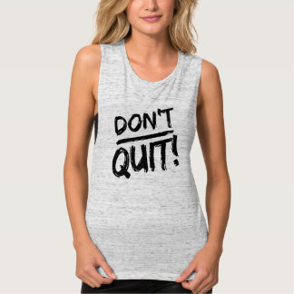 DON'T QUIT! Motivational Muscle Tee