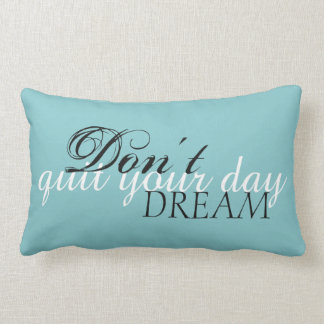 """Don't Quit Your Day Dream Lumbar Cushion 13"""" x 21"""""""