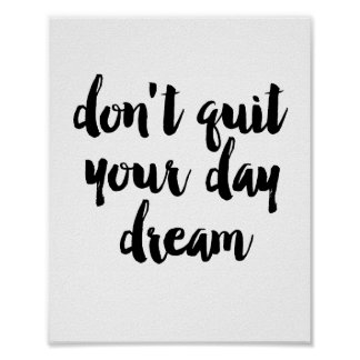 Don't quit your day dream poster