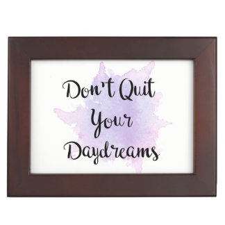 Don't Quit Your Daydreams Keepsake Box
