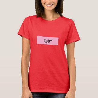 Don't Rape T T-Shirt