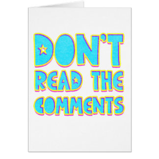 Don't read the comments card