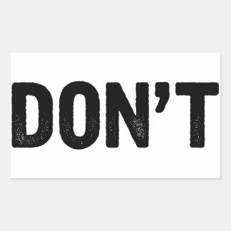 Don't Rectangular Sticker