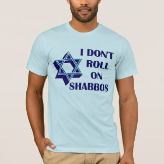 Dont Roll On Shabbos T-Shirt