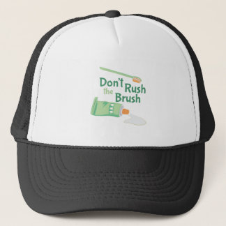 Dont Rush Brush Trucker Hat