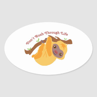 Dont Rush Oval Sticker