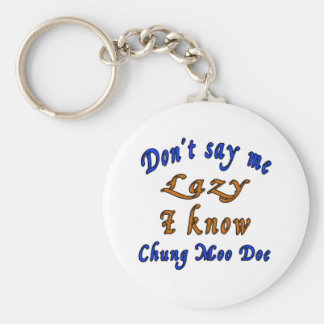 Don't say me Lazy i know Chung Moo Doe. Basic Round Button Key Ring