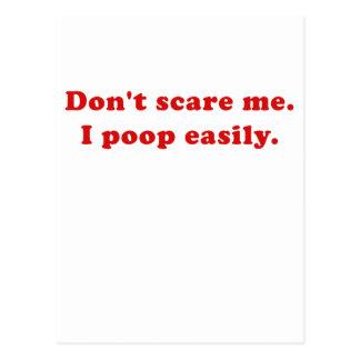 Dont Scare Me I Poop Easily Postcard