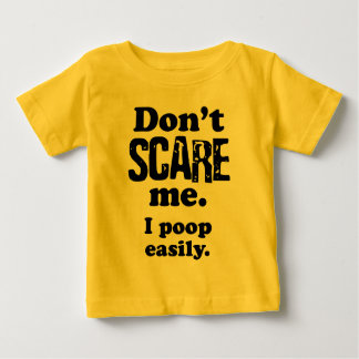 Dont-Scare-Me-Shirt Baby T-Shirt