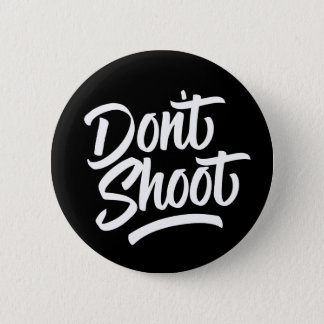 Don't Shoot 6 Cm Round Badge