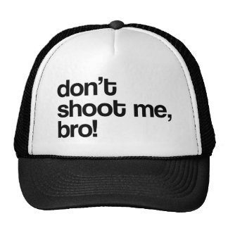 don't shoot me bro cap