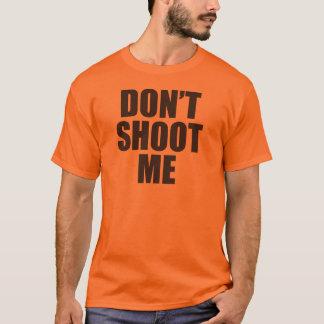 Don't Shoot Me - Festival Apparel T-Shirt