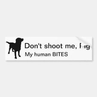 """Don't shoot me, Pig"" bumper sticker"