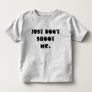 Don't Shoot Toddler T-Shirt