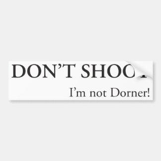 Don't Shoot (Version 1) Bumper Sticker