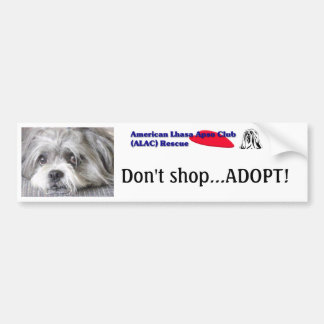 Don't shop...Adopt! Bumper sticker