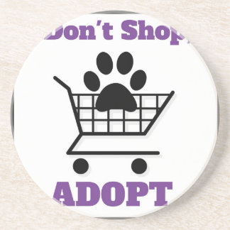 Don't Shop Adopt Drink Coaster