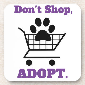 Don't Shop Adopt Drink Coasters